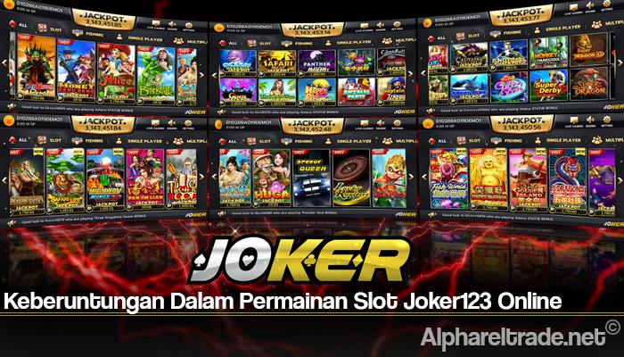 Keberuntungan Dalam Permainan Slot Joker123 Online