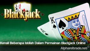 Kenali Beberapa Istilah Dalam Permainan Blackjack Online