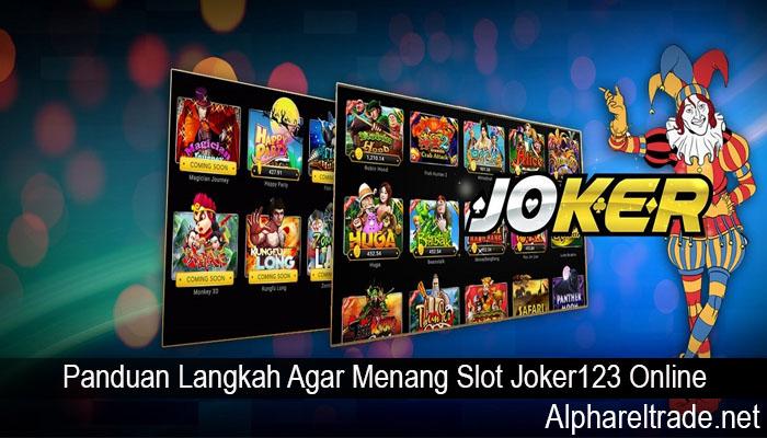 Panduan Langkah Agar Menang Slot Joker123 Online
