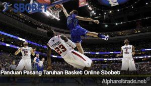 Panduan Pasang Taruhan Basket Online Sbobet