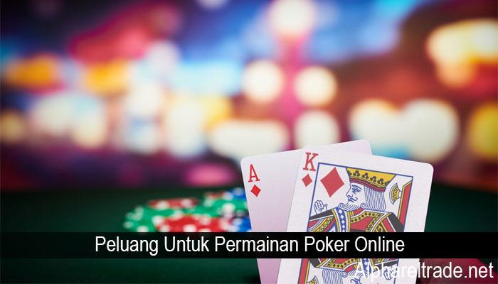 Peluang Untuk Permainan Poker Online
