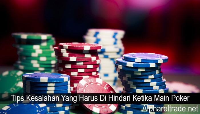 Tips Kesalahan Yang Harus Di Hindari Ketika Main Poker