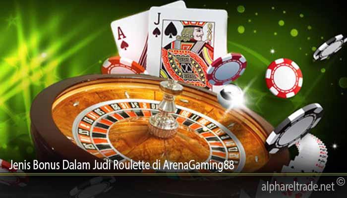 Jenis Bonus Dalam Judi Roulette di ArenaGaming88