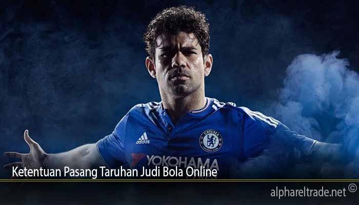 Ketentuan Pasang Taruhan Judi Bola Online