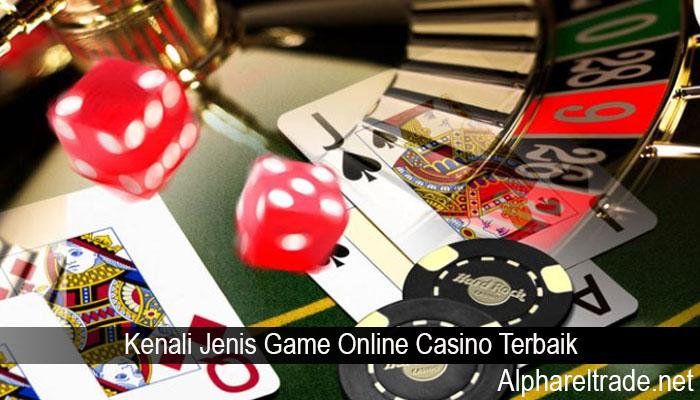 Kenali Jenis Game Online Casino Terbaik